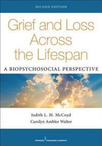 Grief and Loss Across the Lifespan, Second Edition