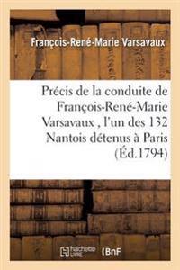 Precis de la Conduite de Francois-Rene-Marie Varsavaux, L'Un Des 132 Nantois Envoyes,