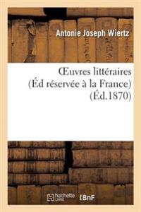 Oeuvres Litteraires Edition Reservee a la France