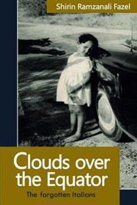 Clouds Over the Equator: The Forgotten Italians