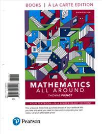 Mathematics All Around, Books a la Carte Plus Mylab Math -- Access Card Package [With Access Code]