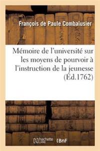 Memoire de L'Universite Sur Les Moyens de Pourvoir A L'Instruction de la Jeunesse Et de la
