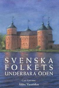 Svenska Folkets Underbara Oden: Aldre Vasatiden (Band II)