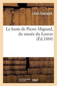 Le Buste de Pierre Mignard, Du Musee Du Louvre