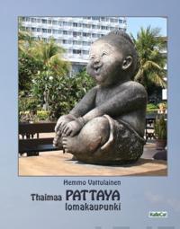 Thaimaa - Pattaya Lomakaupunki