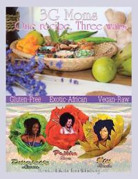 3g Moms One Recipe, Three Ways