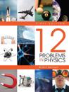 Twelve Problems in Physics