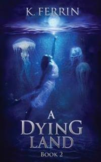 A Dying Land: Book 2