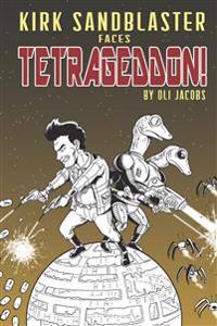 Kirk Sandblaster Faces Tetrageddon!