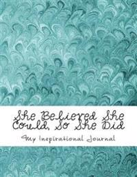 She Believed She Could, So She Did: Giant-Sized Notebook/Journal with 600 Lined & Numbered Pages: Inspirational Abstract Teal Feather Cover Design (8.