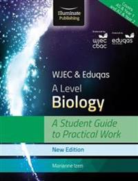 WJECEduqas A Level Biology: A Student Guide to Practical Work