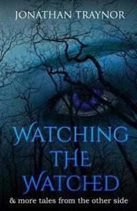 Watching the Watched: ...and More Tales from the Other Side