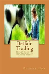 Betfair Trading: Secret Formula for Trading on Favorite Horses