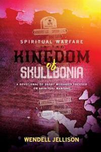 Spiritual Warfare in the Kingdom of Skullbonia