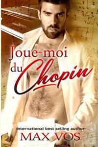Joue-Moi Du Chopin