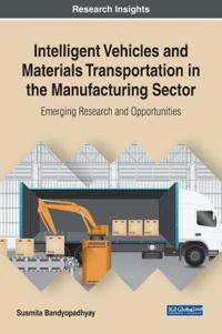 Intelligent Vehicles and Materials Transportation in the Manufacturing Sector