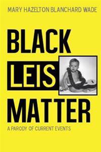 Black Leis Matter