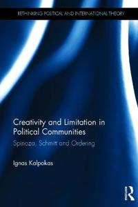Creativity and Limitation in Political Communities: Spinoza, Schmitt and Ordering