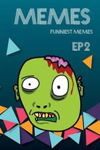 Memes Funniest Memes Ep2: Funny Memes Ultimate New Memes, Hilarious Funny Memes (Yearbook Fails, Unny Books, Crazy Humor, Memes XL, Funny Yearbo