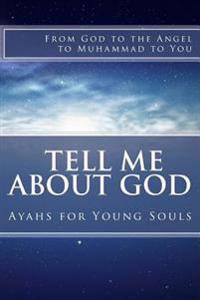Tell Me about God: Ayahs for Young Souls