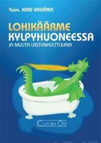 Lohikäärme kylpyammeessa ja muuta lastenkulttuuria
