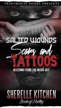 Salted Wounds, Scars and Tattoos