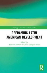Reframing Latin American Development