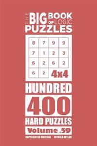 The Big Book of Logic Puzzles - Hundred 400 Hard (Volume 59)