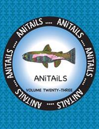 Anitails Volume 23: Learn about the Rainbow Trout, Gray Catbird, Milky Eagle Owl, Red Wolf, European Anchovy, Black-Tailed Jackrabbit, Red