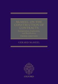 McMeel on the Construction of Contracts: Interpretation, Implication, and Rectification