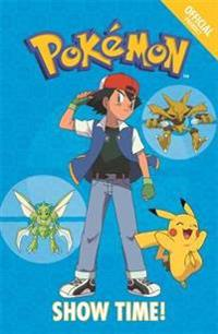 Official pokemon fiction: show time! - book 6