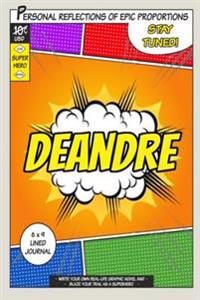 Superhero Deandre: A 6 X 9 Lined Journal Notebook