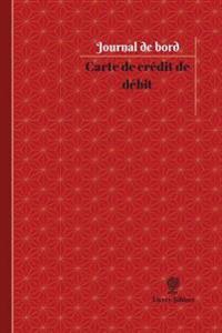 Carte de Credit de Debit Journal de Bord: Registre, 100 Pages, 15,24 X 22,86 CM