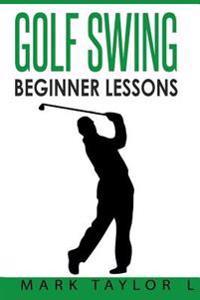 Golf Swing: Beginner Lessons