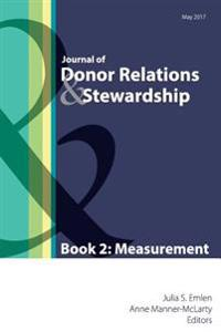 Journal of Donor Relations & Stewardship: Book 2: Measurement