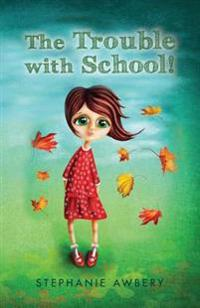 The Trouble with School!