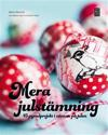 Mera julstämning : 45 pysselprojekt i väntan på julen