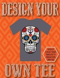 Design Your Own Tee: 8.5x11 38 Pages Glossy Finish Blank T-Shirt Design Templates Book 3