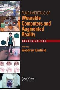 Fundamentals of Wearable Computers and Augmented Reality, Second Edition