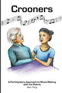 Crooners: A Participatory Approach to Music-Making with the Elderly