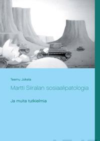 Martti Siiralan sosiaalipatologia ja muita tutkielmia