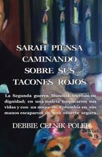 Sarah Piensa Caminando Sobre Sus Tacones Rojos: La Iigm Les Violo Su Identidad. En Una Maleta Empacaron Sus Vidas y Con Un Mapa de Colombia En Sus Man