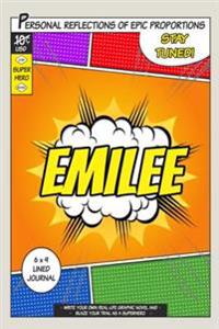Superhero Emilee: A 6 X 9 Lined Journal Notebook