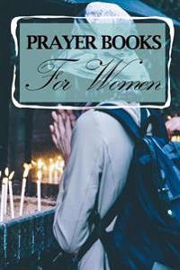 Prayer Books for Women: Blank Prayer Journal, 6 X 9, 108 Lined Pages