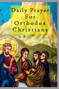 Daily Prayer for Orthodox Christians: Blank Prayer Journal, 6 X 9, 108 Lined Pages