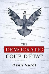 The Democratic Coup d'Etat