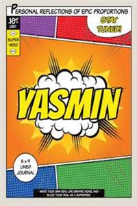 Superhero Yasmin: A 6 X 9 Lined Journal Notebook