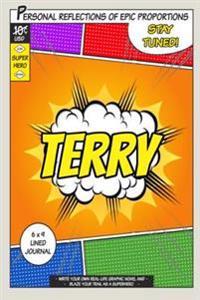Superhero Terry: A 6 X 9 Lined Journal Notebook