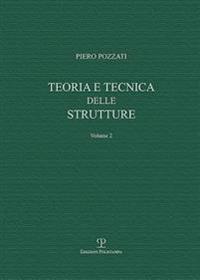Teoria E Tecnica Delle Strutture: Volume Secondo. Sistemi Di Travi