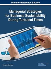 Managerial Strategies for Business Sustainability During Turbulent Times